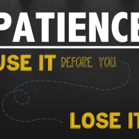 Patience#1 : Something New about Life
